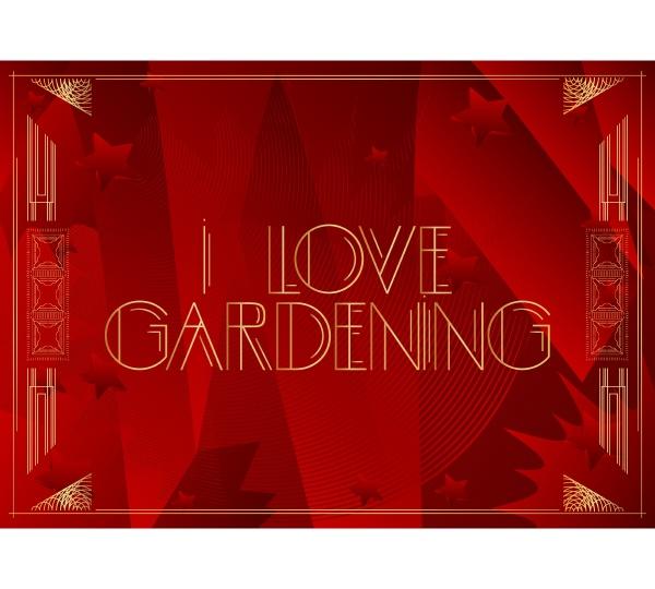 art deco i love gardening text
