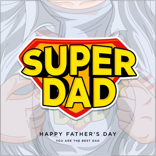 fathers day super dad