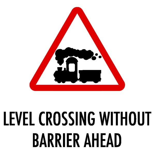 level crossing without barrier ahead sign