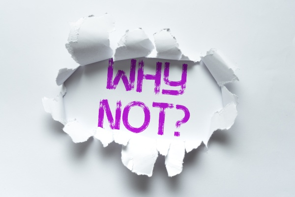 sign displaying why notquestion conceptual photo