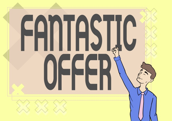 writing displaying text fantastic offer concept
