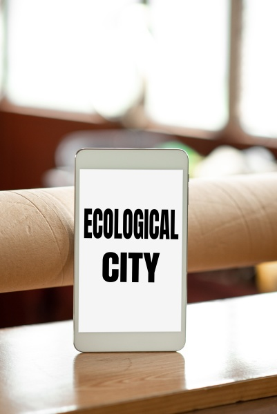 hand writing sign ecological city