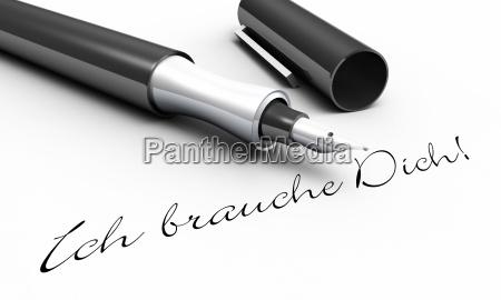 i need you pen concept
