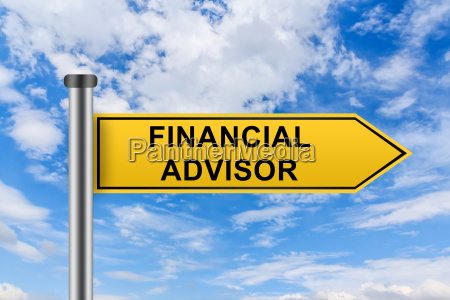 yellow road sign with financial advisor