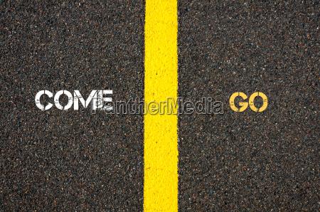 antonym concept of come versus go