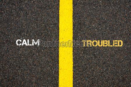 antonym concept of calm versus troubled