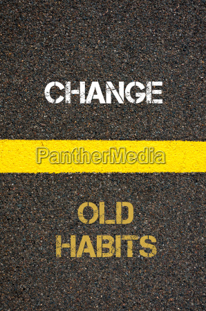 antonym concept of old habits versus