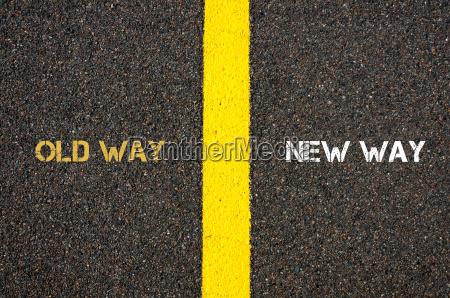 antonym concept of old way versus