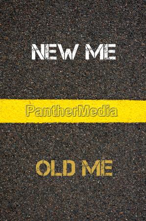 antonym concept of old me versus