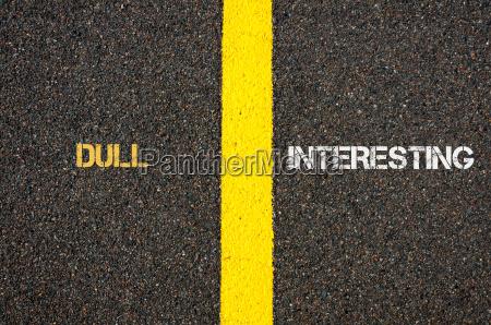 antonym concept of dull versus interesting