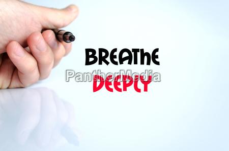 breathe deeply text concept