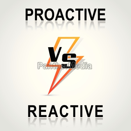 decision between proactive and reactive