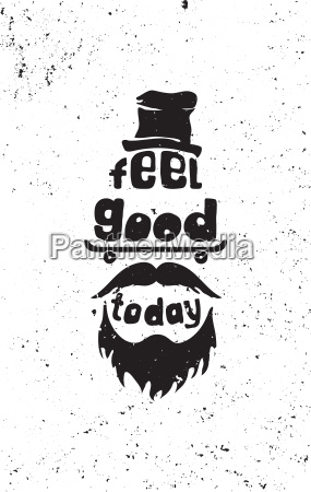 feel good today hipster mustaches beard