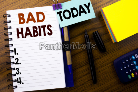 word writing bad habits business concept