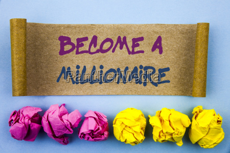 handwriting text showing become a millionaire