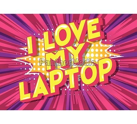 i love my laptop comic