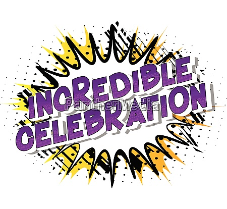 incredible celebration vector illustrated comic