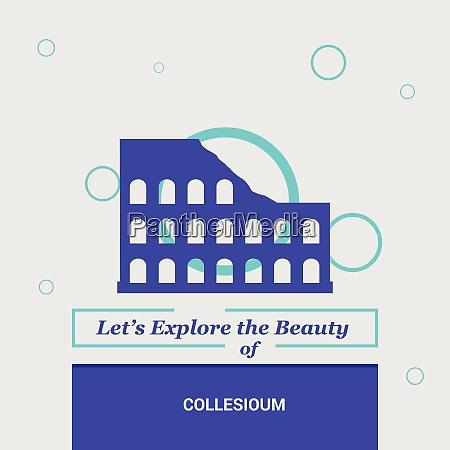 letrsquos explore the beauty of collesioum