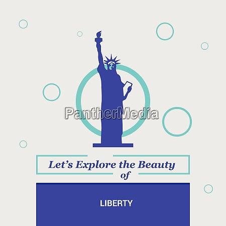 letrsquos explore the beauty of liberty