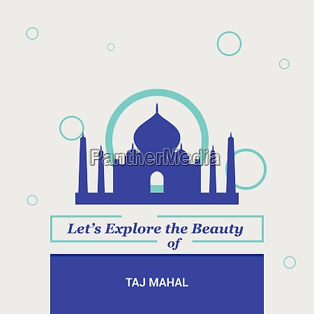 letrsquos explore the beauty of taj