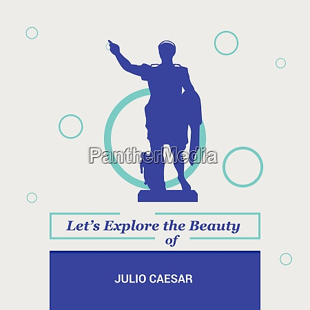 letrsquos explore the beauty of julio