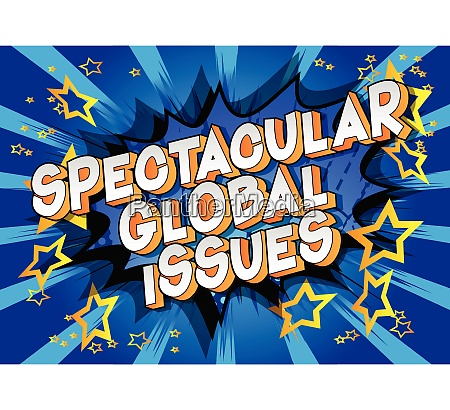 spectacular global issues comic book