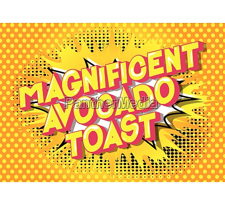 magnificent avocado toast comic book