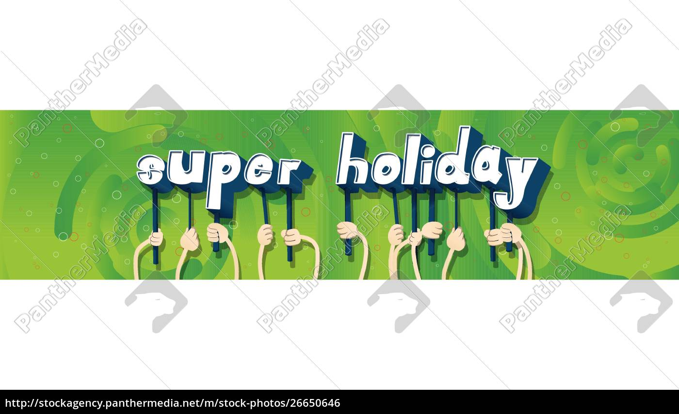 hands, holding, the, words, super, holiday. - 26650646