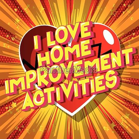 i love home improvement activities