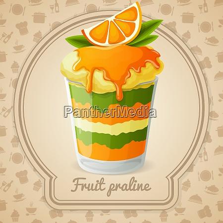 fruit praline dessert with orange and