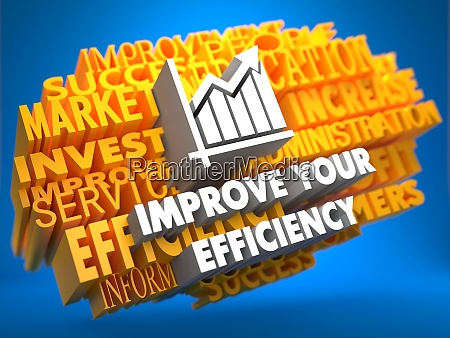 improve your efficiency concept