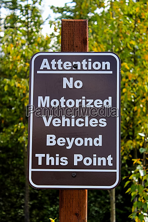 an attention no motorized vehciles beyond