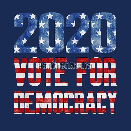 vote for democracy 2020 elections unites