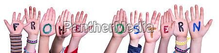 children hands building frohe ostern means