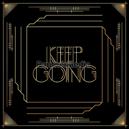 golden decorative keep going sign with