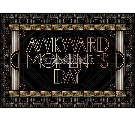 golden decorative awkward moments day sign