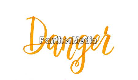 orange inscription danger isolated on white