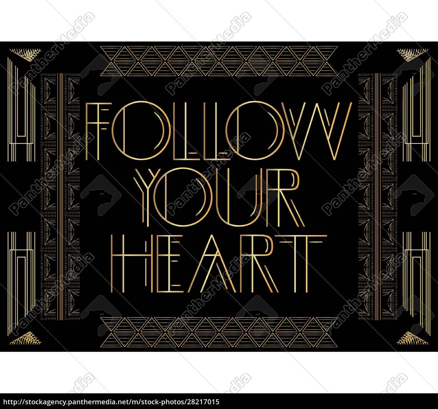 art, deco, follow, your, heart, text. - 28217015