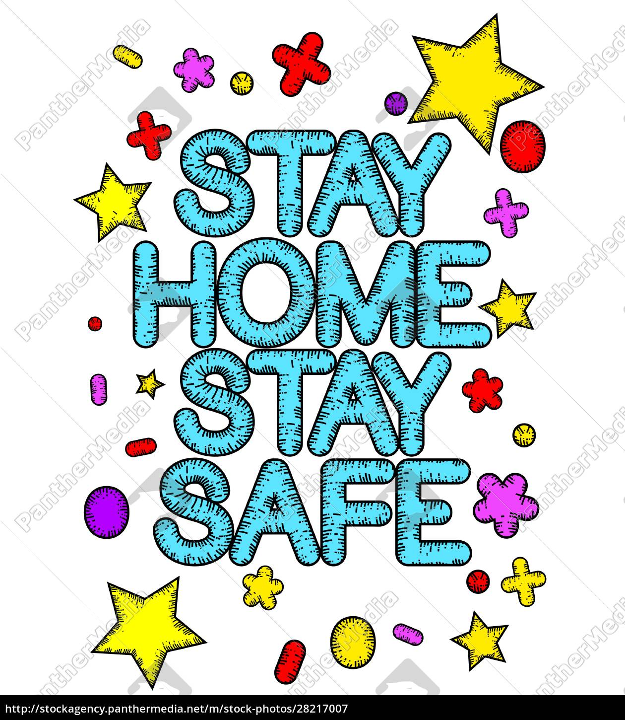 stay, home, stay, safe, sign, with - 28217007