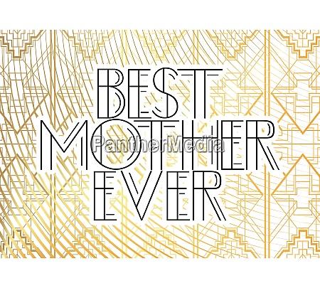 art, deco, best, mother, ever, text. - 28257645