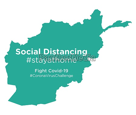 afghanistan map with social distancing stayathome