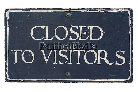 closed to visitors sign isolated over