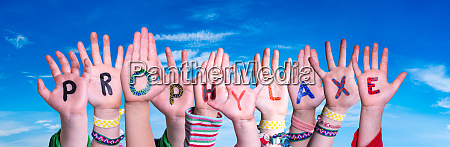 children hands building word prophylaxe means
