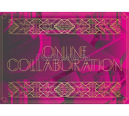 art deco online collaboration text
