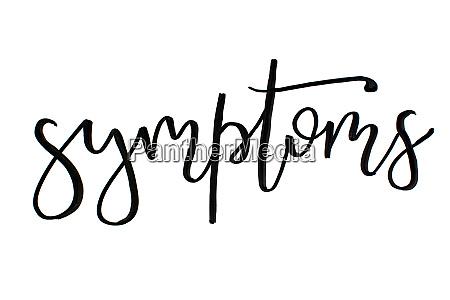 black handwritten inscription symptoms on a