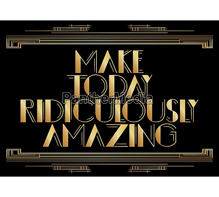art deco make today ridiculously amazing