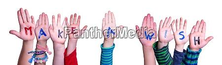 children hands building word make a