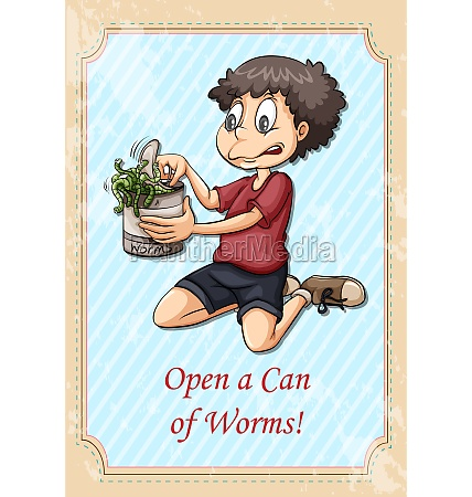idiom open a can of worms