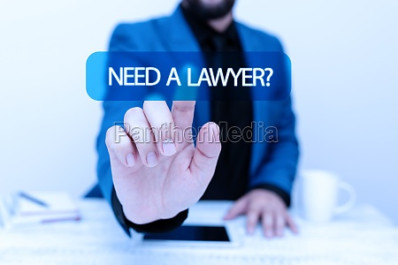 sign displaying need a lawyer question