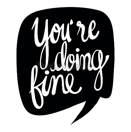 word expression for youre doing fine